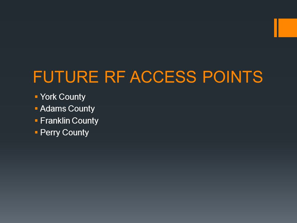FUTURE RF ACCESS POINTS  York County  Adams County  Franklin County  Perry County