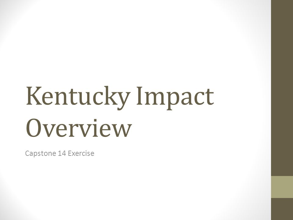 Kentucky Impact Overview Capstone 14 Exercise