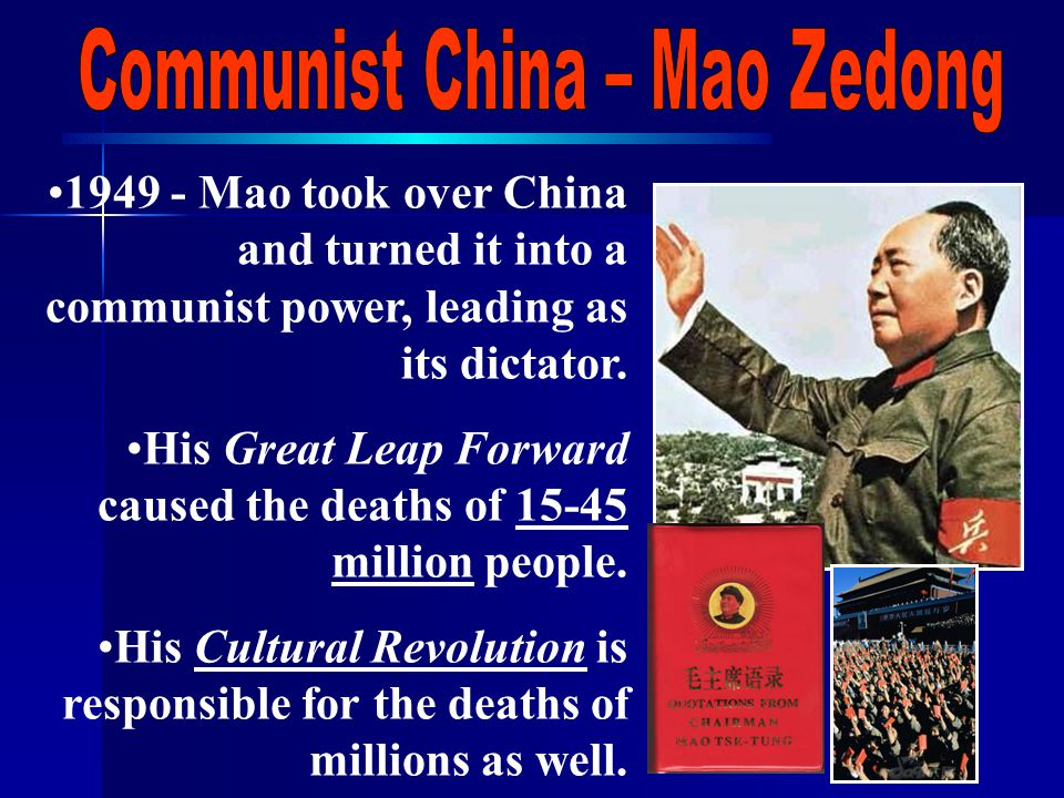 1949 - Mao took over China and turned it into a communist power, leading as its dictator.