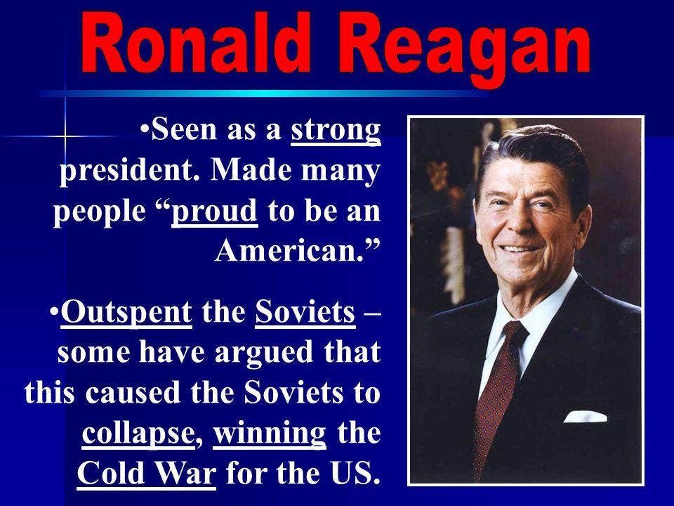 Seen as a strong president.