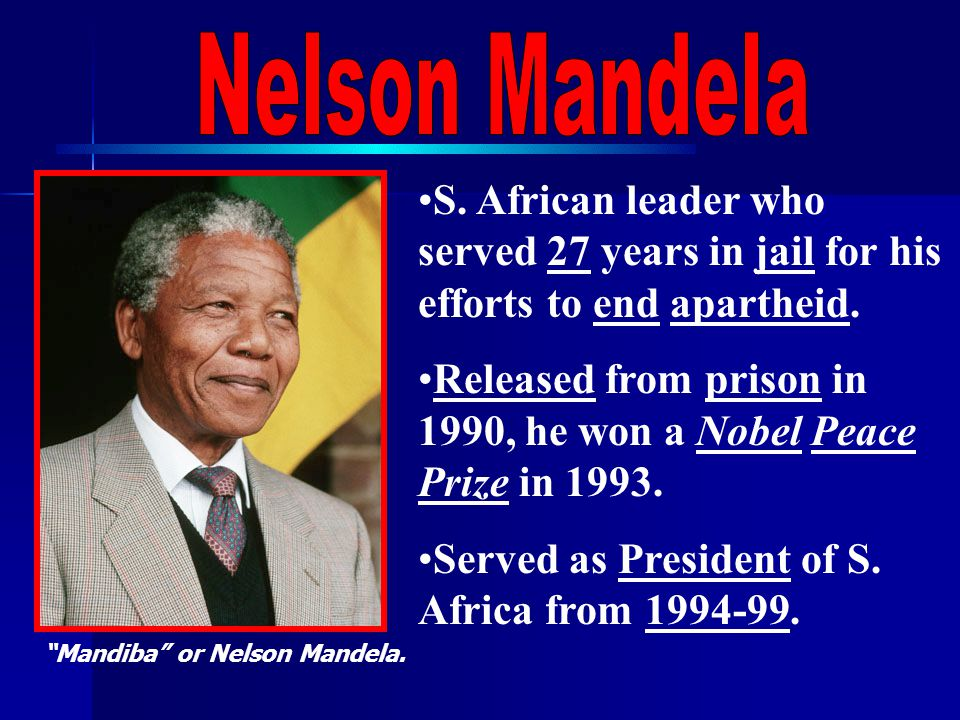 S. African leader who served 27 years in jail for his efforts to end apartheid.