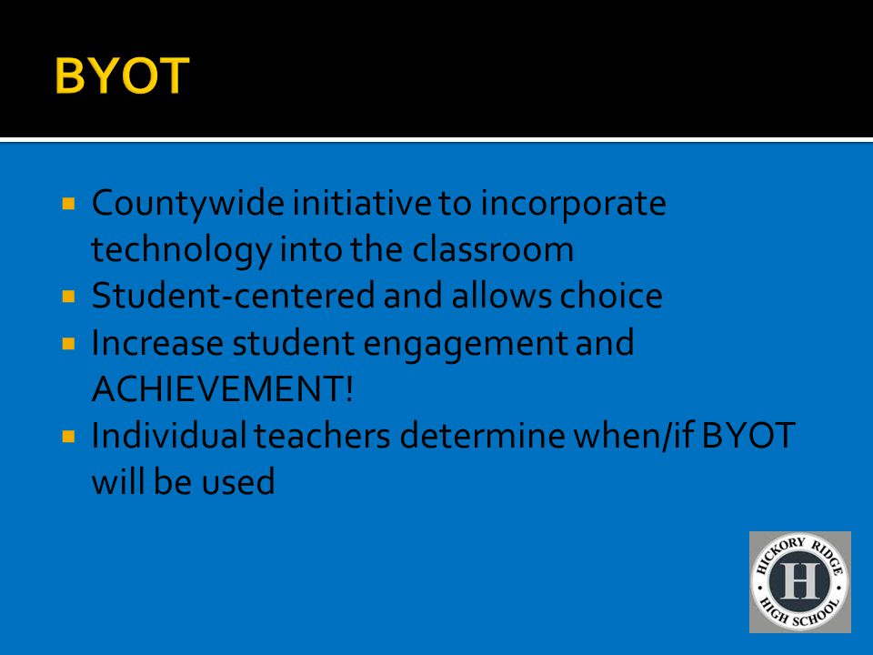  Countywide initiative to incorporate technology into the classroom  Student-centered and allows choice  Increase student engagement and ACHIEVEMEN
