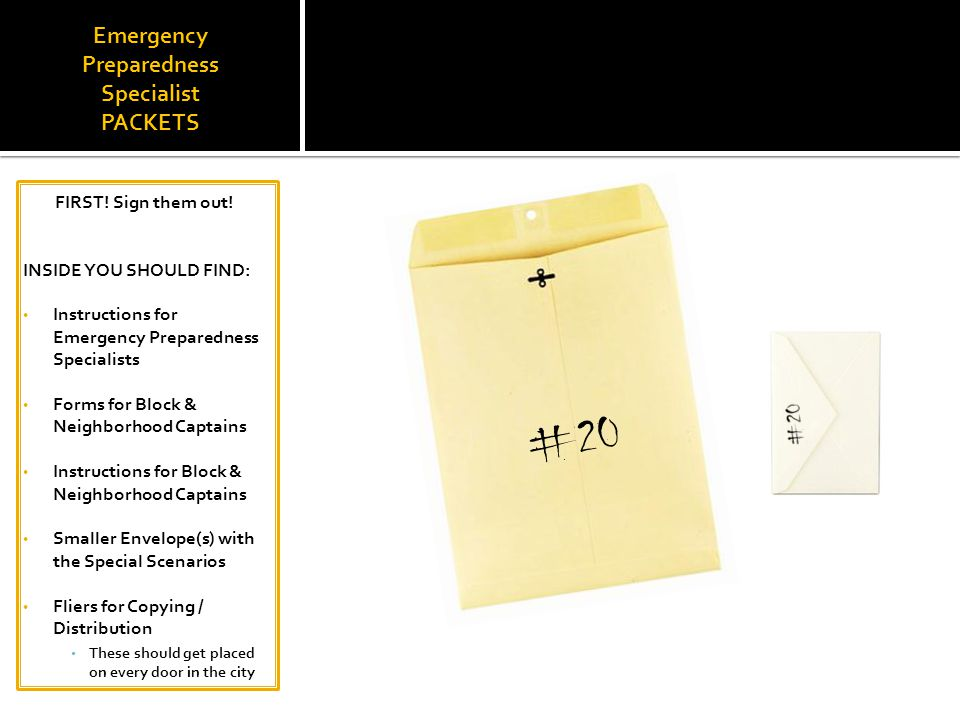 Emergency Preparedness Specialist PACKETS FIRST. Sign them out.