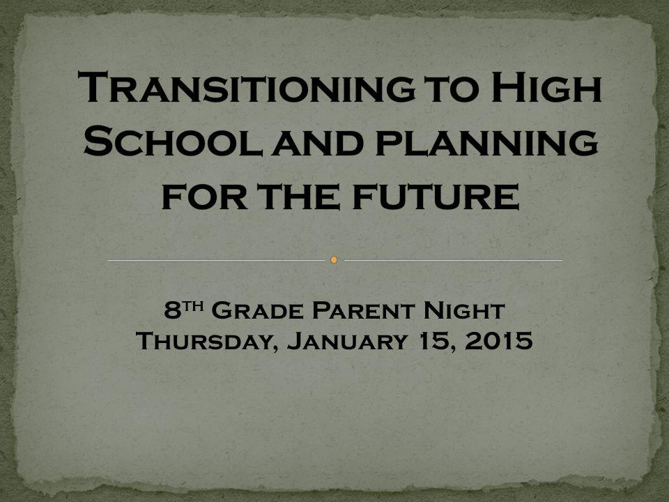 8 th Grade Parent Night Thursday, January 15, 2015