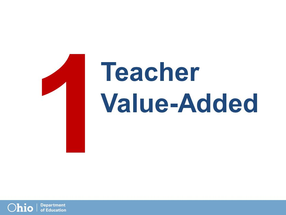 1 Teacher Value-Added