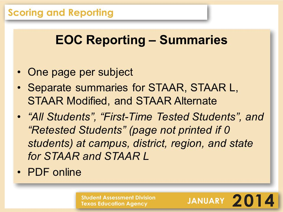 EOC Reporting – Summaries One page per subject Separate summaries for STAAR, STAAR L, STAAR Modified, and STAAR Alternate All Students , First-Time Tested Students , and Retested Students (page not printed if 0 students) at campus, district, region, and state for STAAR and STAAR L PDF online