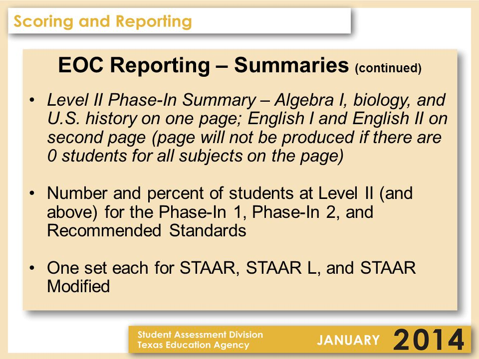 EOC Reporting – Summaries (continued) Level II Phase-In Summary – Algebra I, biology, and U.S. history on one page; English I and English II on second