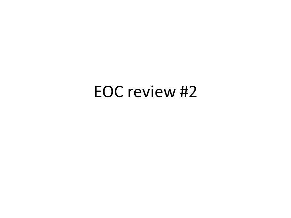 EOC review #2