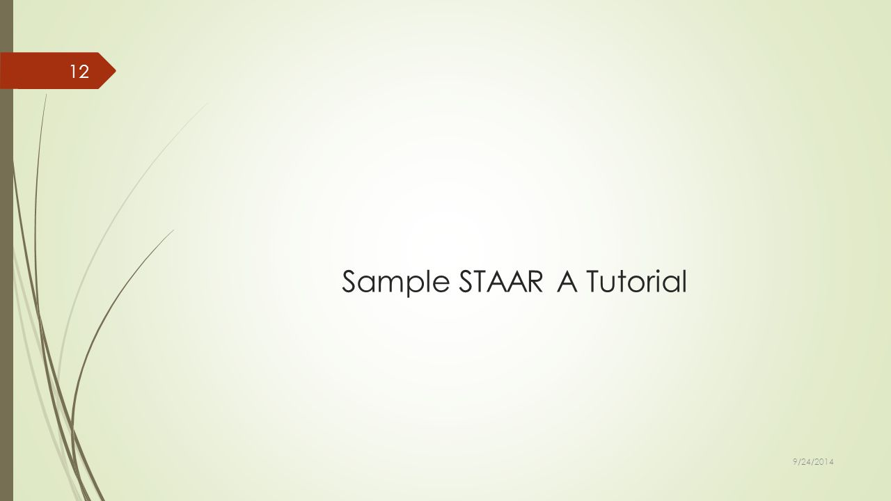 Sample STAAR A Tutorial 9/24/2014 12