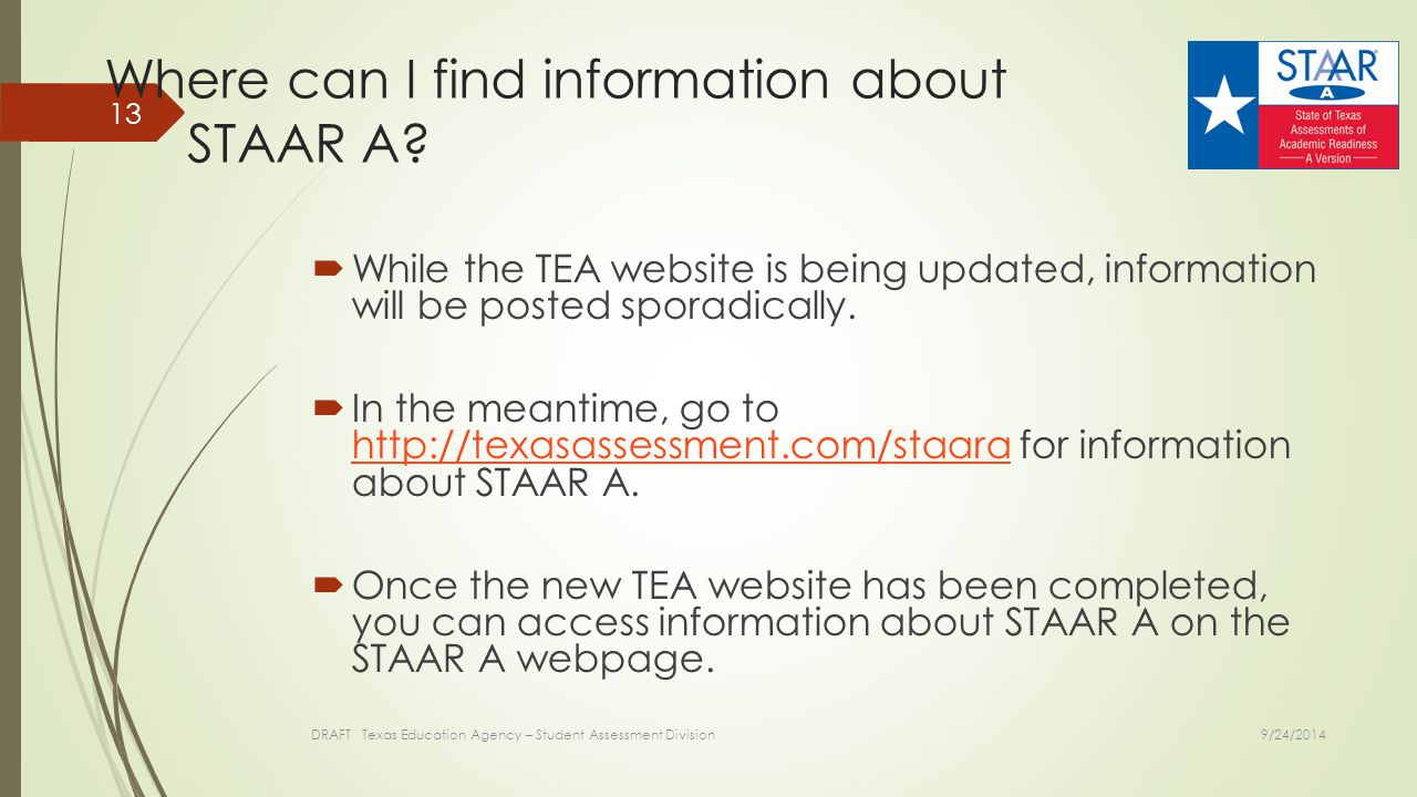 Where can I find information about STAAR A?  While the TEA website is being updated, information will be posted sporadically.  In the meantime, go t