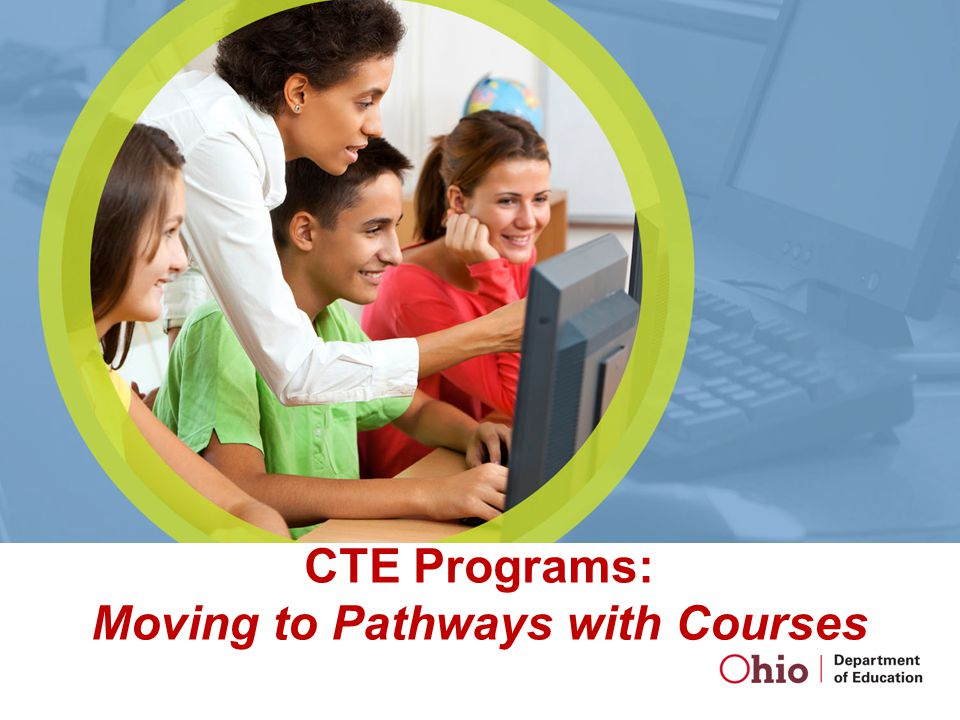 CTE Programs: Moving to Pathways with Courses