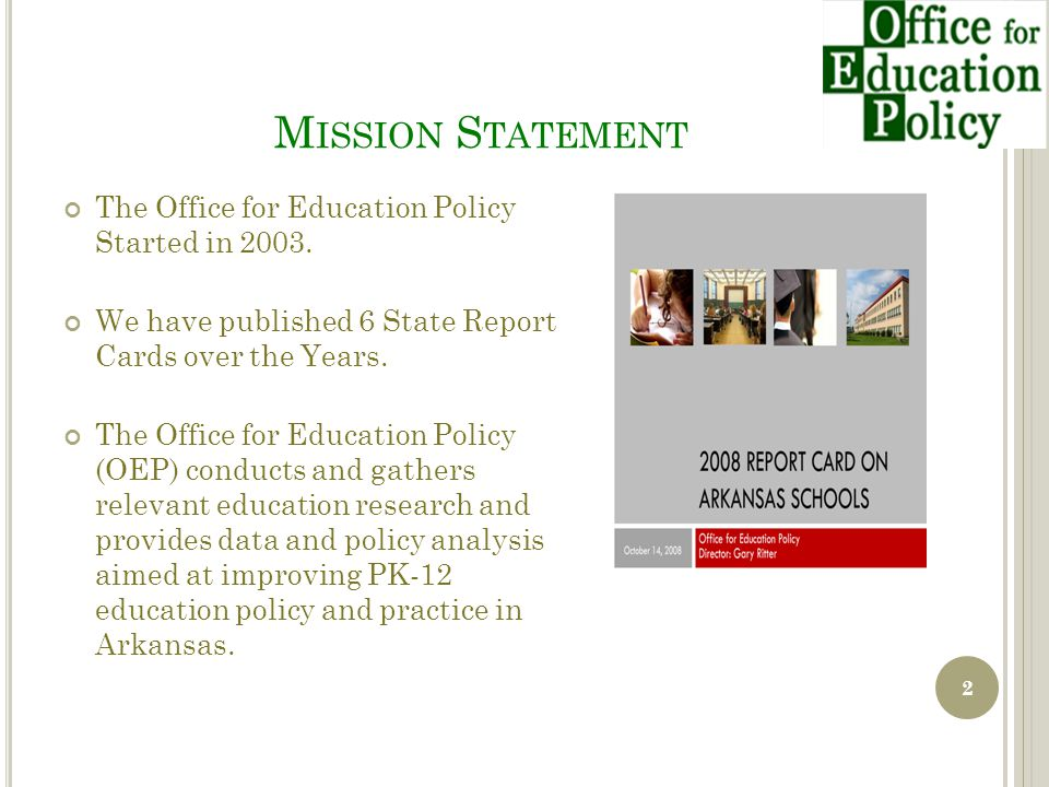AR Education Reports Policy Briefs Report Cards Newsletters Data Resources www.officeforeducationpolicy.org/ 3