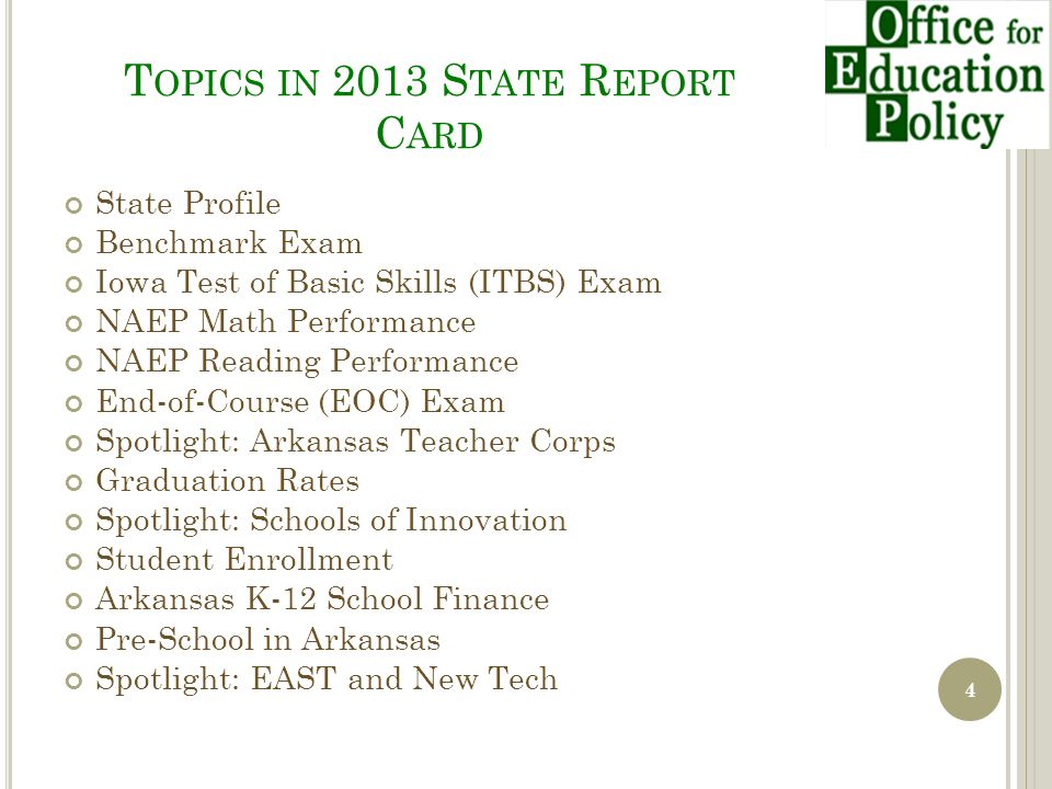 T OPICS IN 2013 S TATE R EPORT C ARD State Profile Benchmark Exam Iowa Test of Basic Skills (ITBS) Exam NAEP Math Performance NAEP Reading Performance