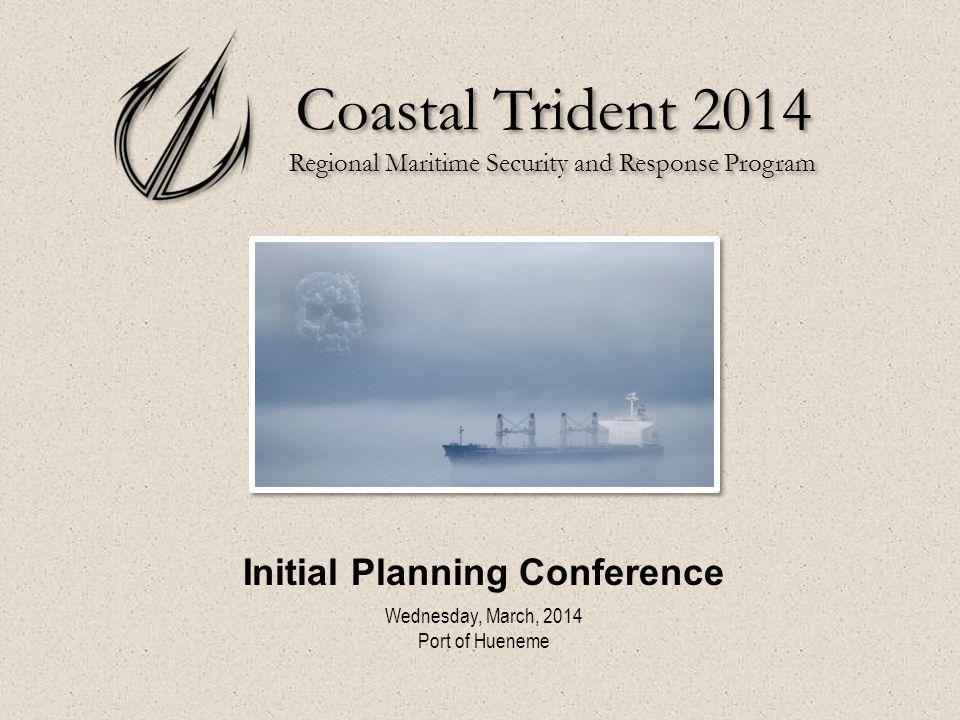 Coastal Trident 2014 Regional Maritime Security and Response Program Coastal Trident 2014 Regional Maritime Security and Response Program Initial Plan