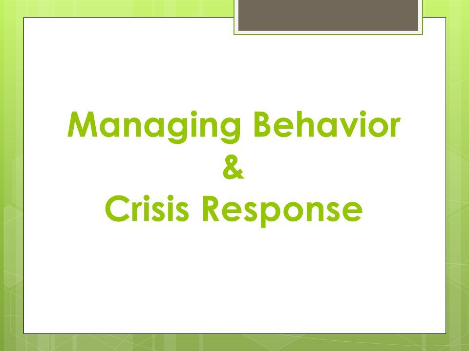 Managing Behavior & Crisis Response