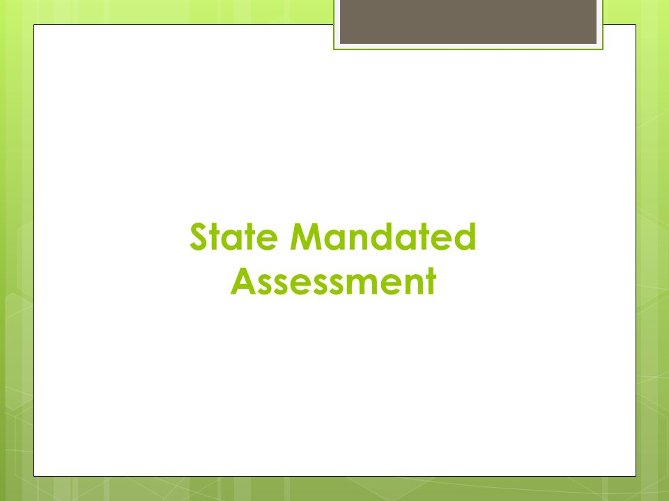 State Mandated Assessment