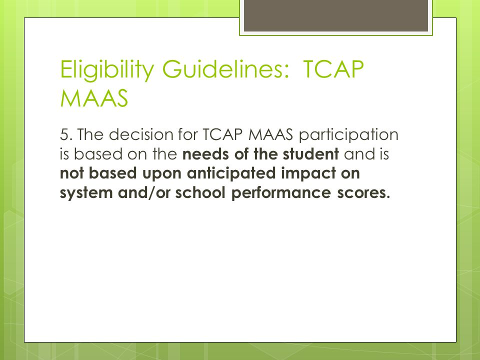 Eligibility Guidelines: TCAP MAAS 5.