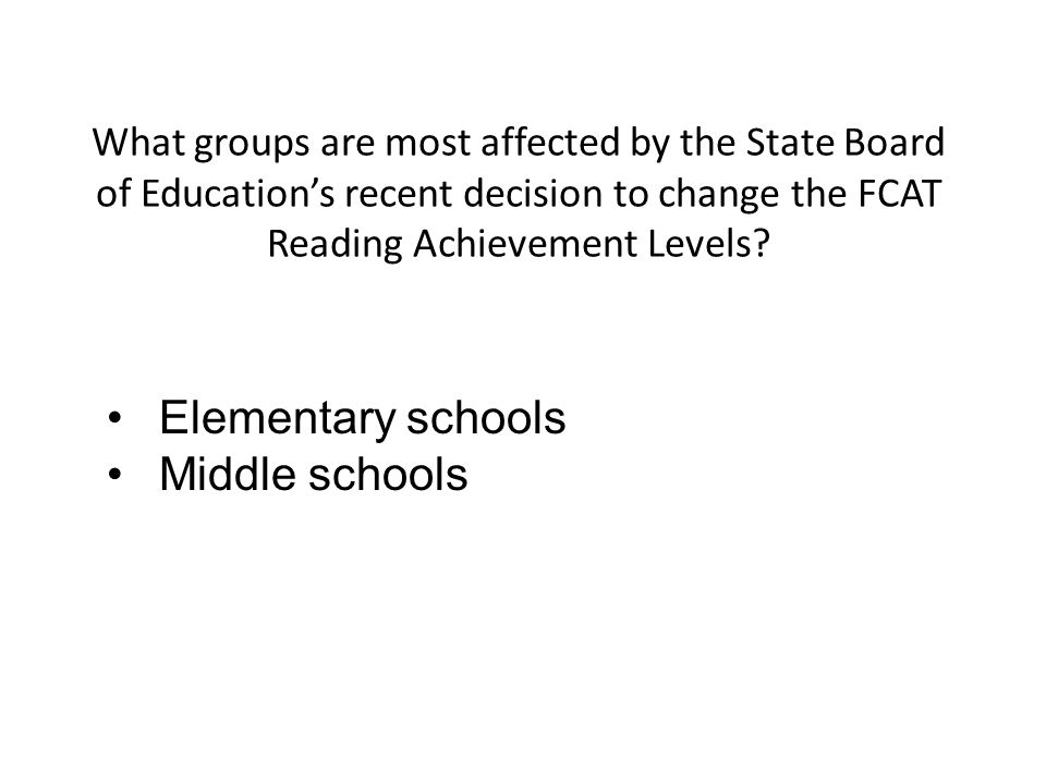 What groups are most affected by the State Board of Education's recent decision to change the FCAT Reading Achievement Levels.