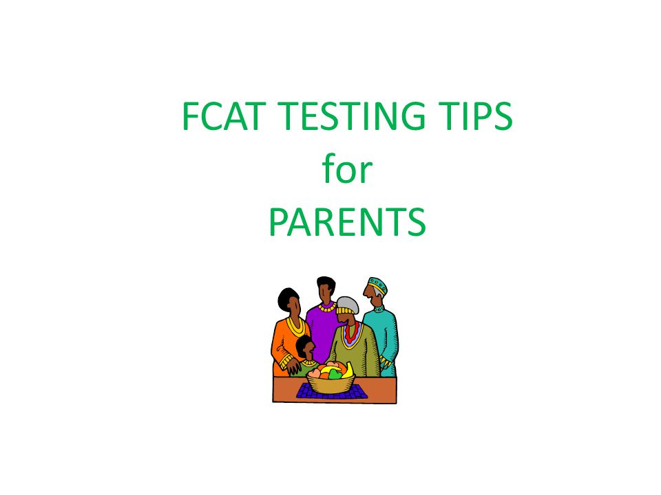 FCAT TESTING TIPS for PARENTS