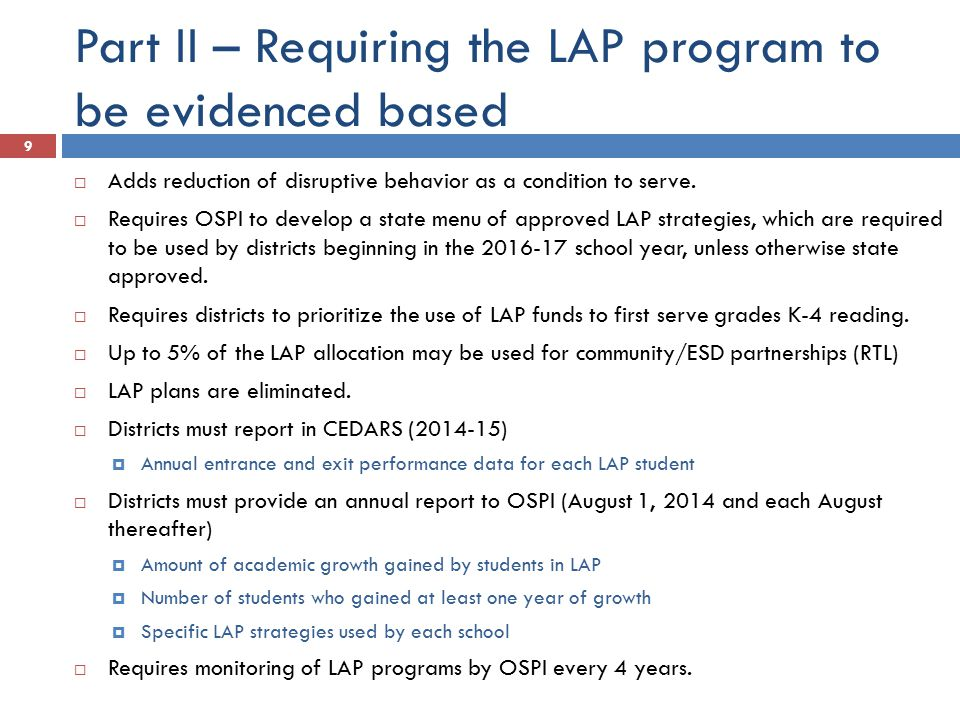 Part II – Requiring the LAP program to be evidenced based 9  Adds reduction of disruptive behavior as a condition to serve.