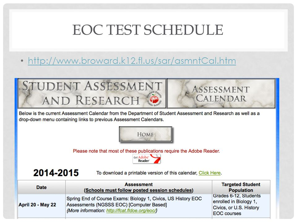 EOC TEST SCHEDULE http://www.broward.k12.fl.us/sar/asmntCal.htm