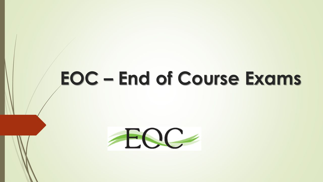 EOC – End of Course Exams