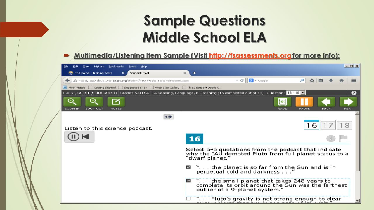 Sample Questions Middle School ELA  Multimedia/Listening Item Sample (Visit http://fsassessments.org for more info): http://fsassessments.org