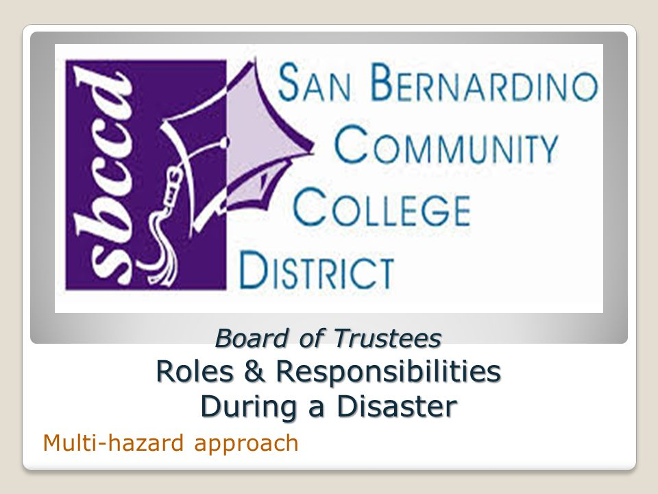 Board of Trustees Roles & Responsibilities During a Disaster Multi-hazard approach