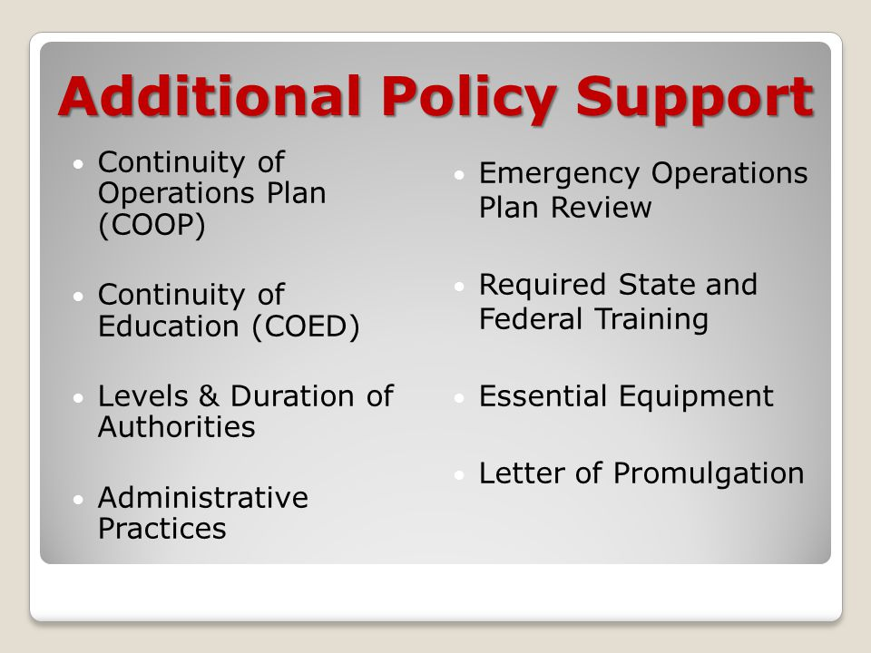 Continuity of Operations Plan (COOP) Continuity of Education (COED) Levels & Duration of Authorities Administrative Practices Emergency Operations Pla
