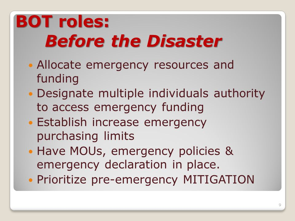 Allocate emergency resources and funding Designate multiple individuals authority to access emergency funding Establish increase emergency purchasing