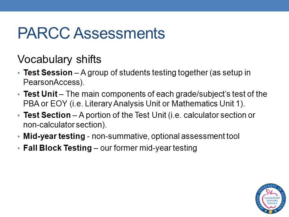 PARCC Assessments Vocabulary shifts Test Session – A group of students testing together (as setup in PearsonAccess).