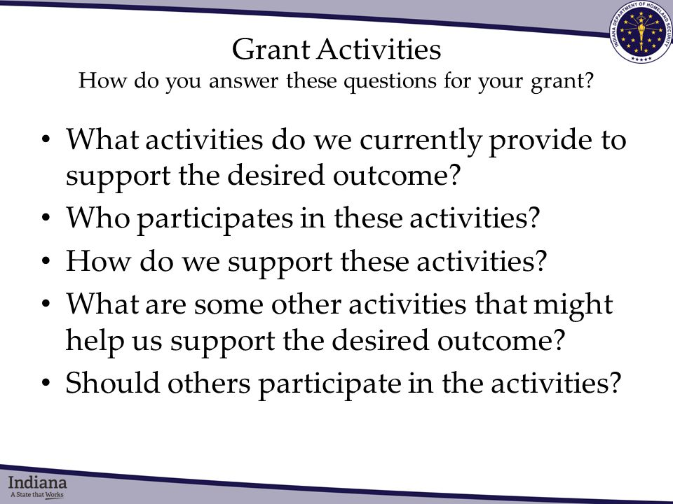 Grant Activities How do you answer these questions for your grant.