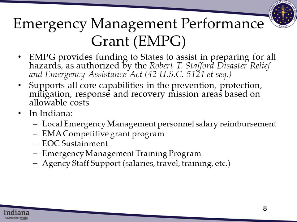 EMPG provides funding to States to assist in preparing for all hazards, as authorized by the Robert T.
