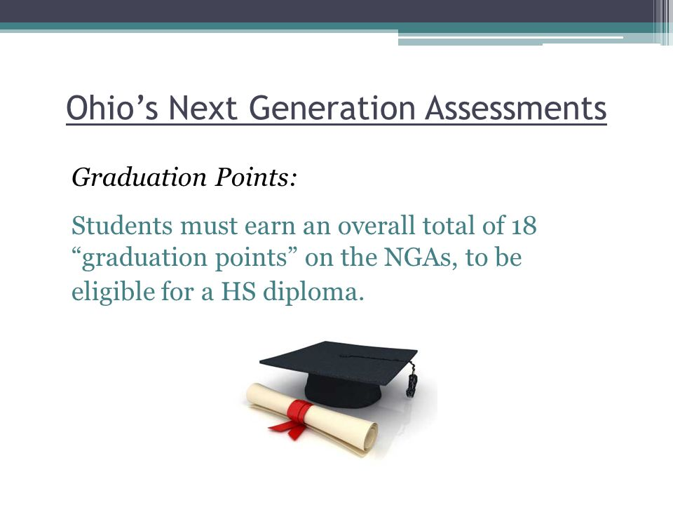 Ohio's Next Generation Assessments End of Year/End of Course Assessments:  Students choose from select responses.