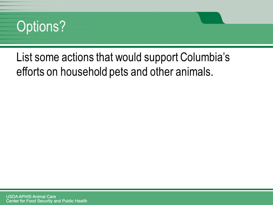 Options? List some actions that would support Columbia's efforts on household pets and other animals.