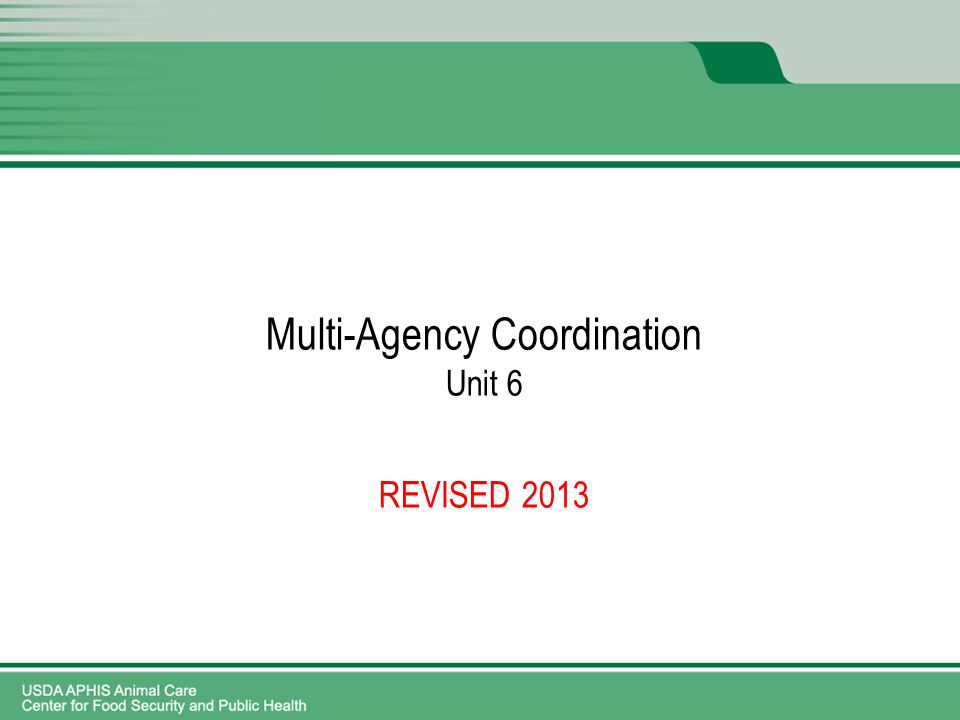 REVISED 2013 Multi-Agency Coordination Unit 6
