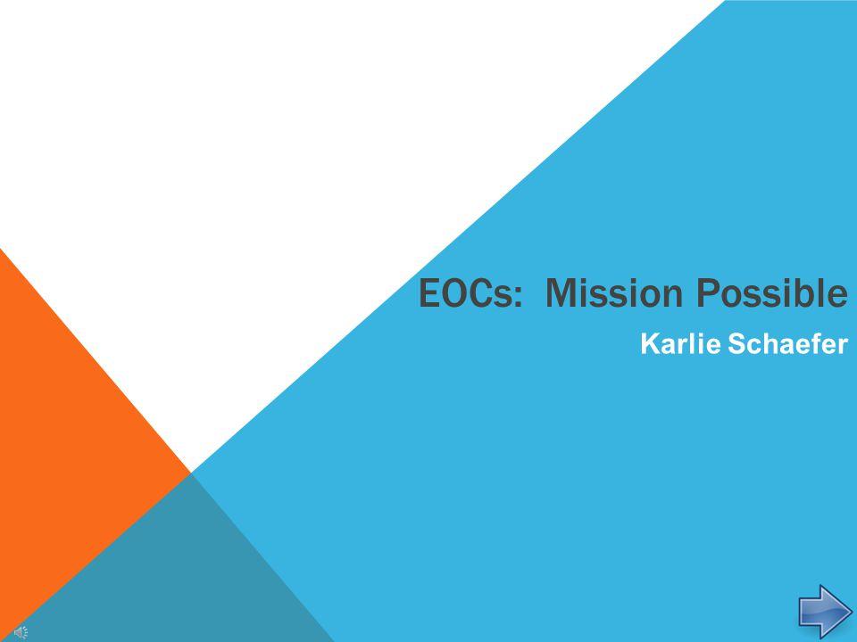 Karlie Schaefer EOCs: Mission Possible