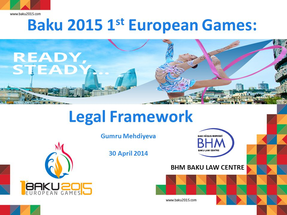 Legal situation 12 LONDON 2012: The Olympic Symbols (Protection) Act 1995 (OSPA) The London Olympic Games and Paralympic Games Act 2006 (2006 Act) BAKU 2015: Protected in the administrative level No provisions against ambush Marketing