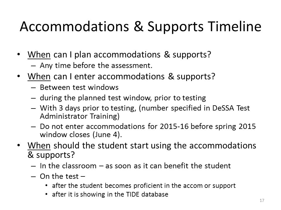Accommodations & Supports Timeline When can I plan accommodations & supports.