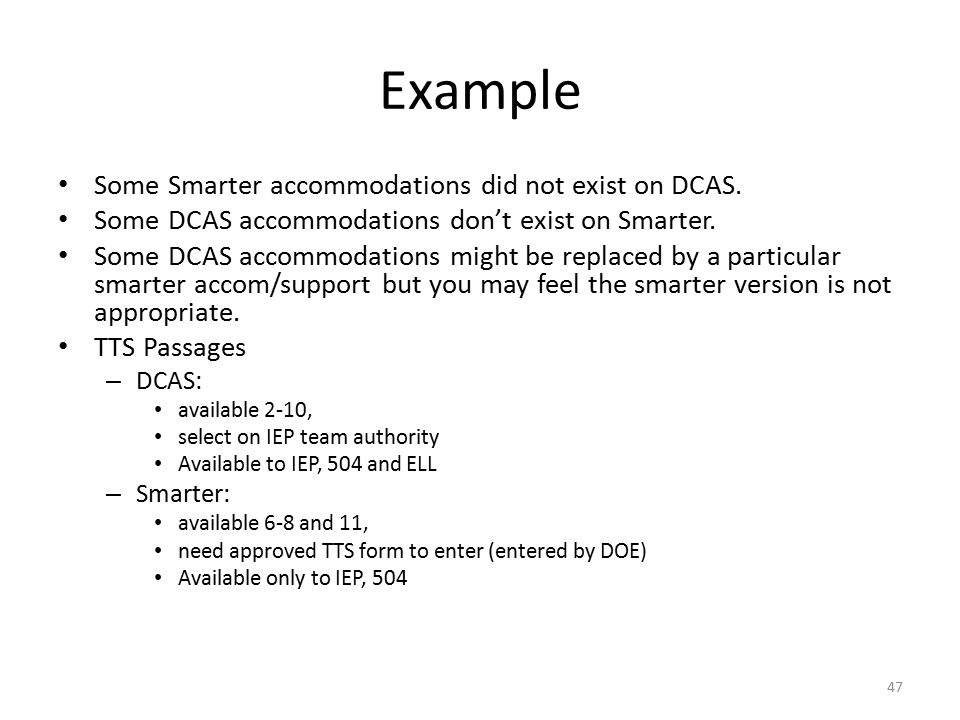 Example Some Smarter accommodations did not exist on DCAS.