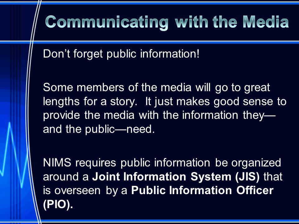 Don't forget public information. Some members of the media will go to great lengths for a story.