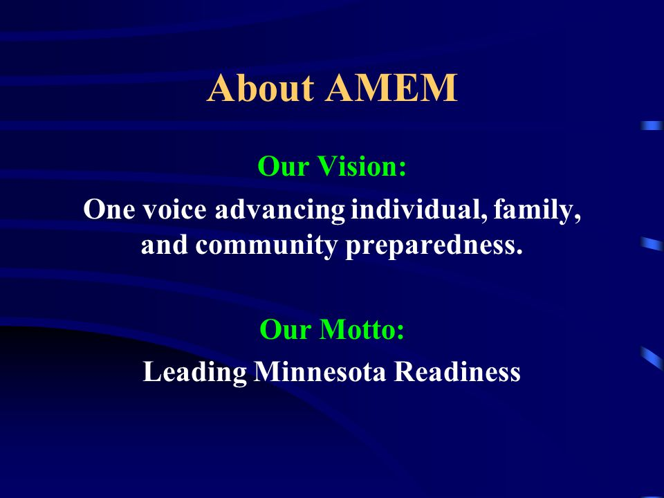 About AMEM Our Vision: One voice advancing individual, family, and community preparedness.
