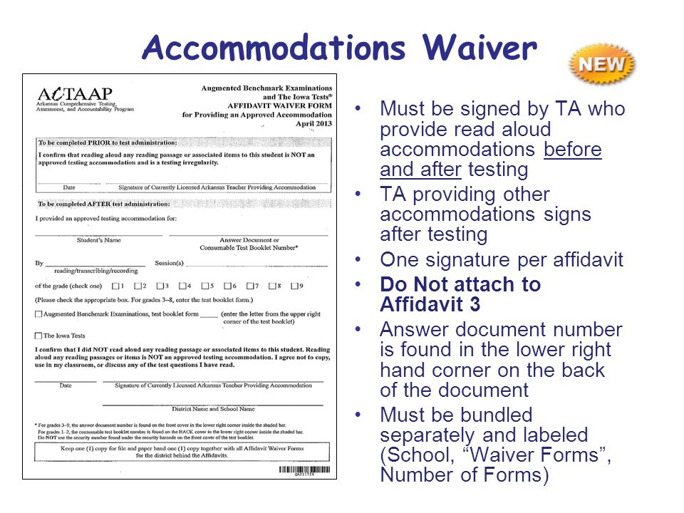 Accommodations Waiver Must be signed by TA who provide read aloud accommodations before and after testing TA providing other accommodations signs after testing One signature per affidavit Do Not attach to Affidavit 3 Answer document number is found in the lower right hand corner on the back of the document Must be bundled separately and labeled (School, Waiver Forms , Number of Forms)