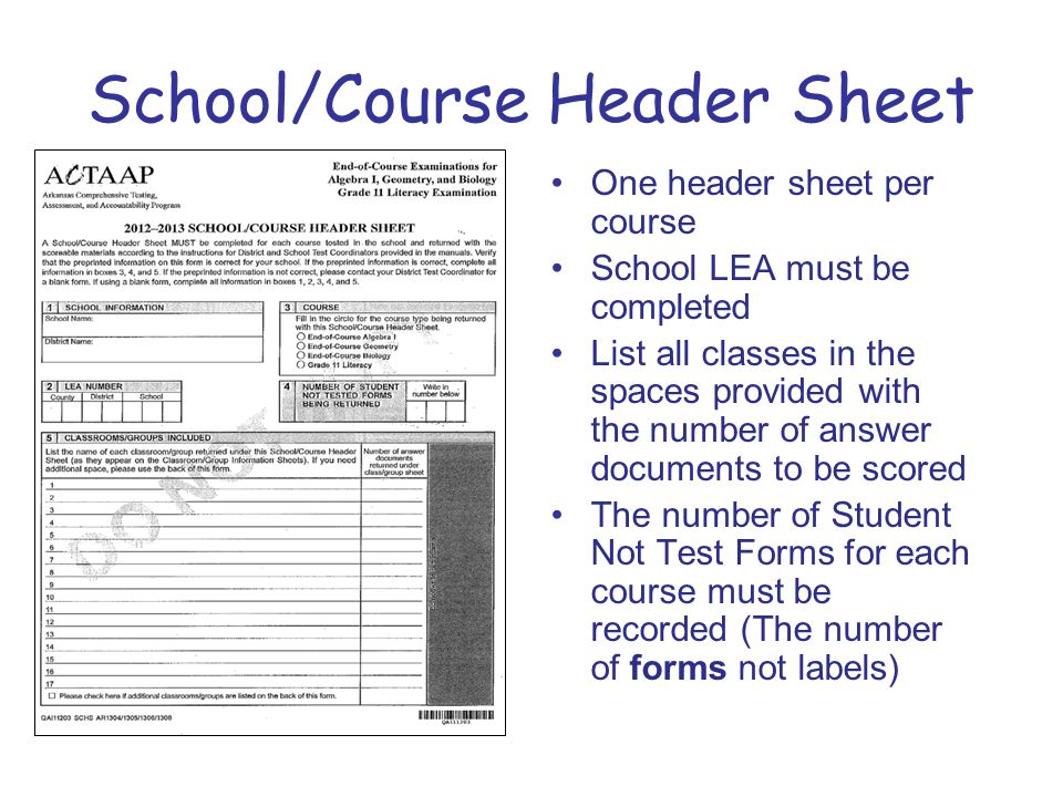 School/Course Header Sheet One header sheet per course School LEA must be completed List all classes in the spaces provided with the number of answer documents to be scored The number of Student Not Test Forms for each course must be recorded (The number of forms not labels)