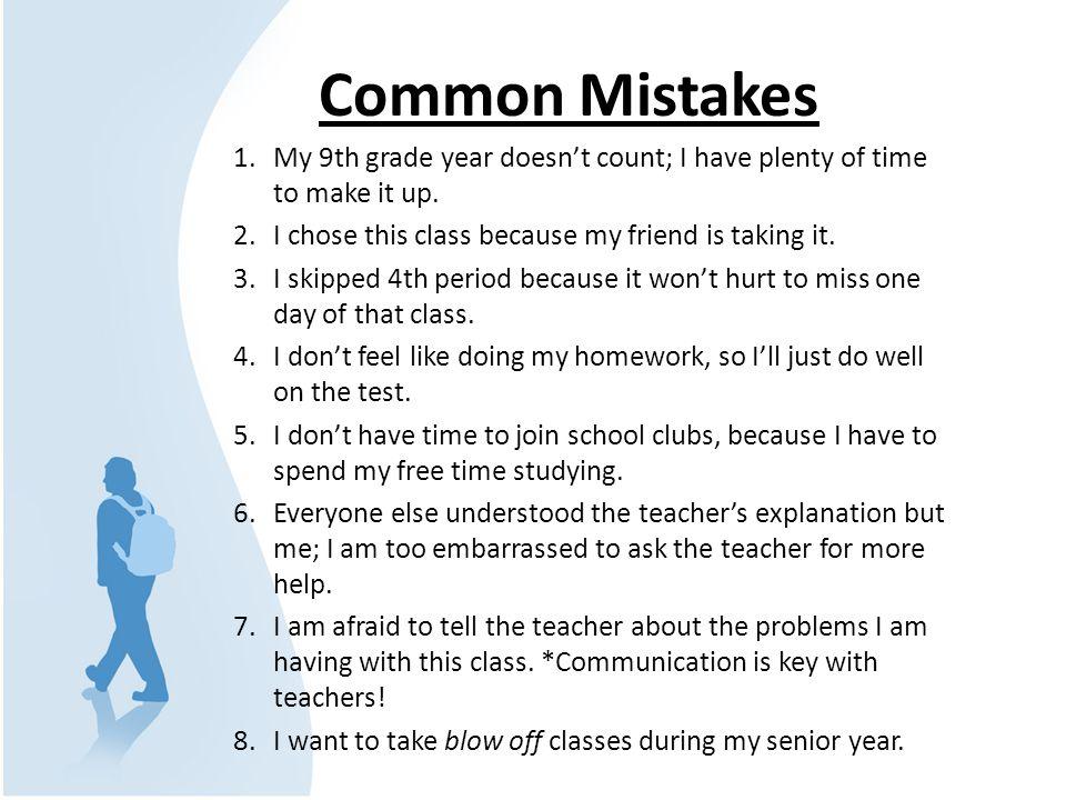 Why are grades important?  GPA  Rank  Credits  Graduation