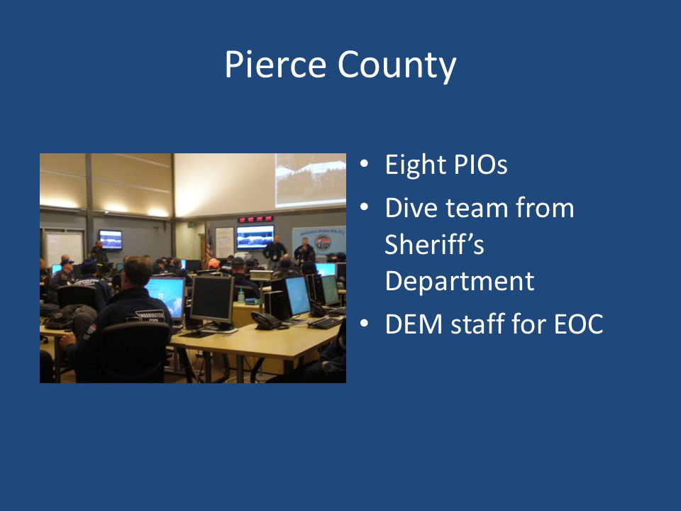 Pierce County Eight PIOs Dive team from Sheriff's Department DEM staff for EOC
