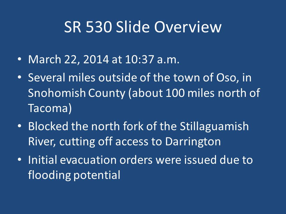 SR 530 Slide Overview March 22, 2014 at 10:37 a.m.