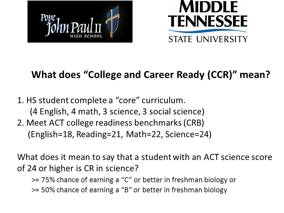 What does College and Career Ready (CCR) mean. 1.