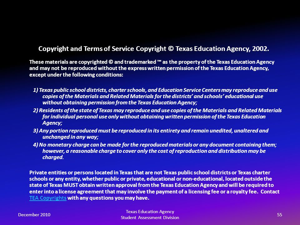 December 201055 Texas Education Agency Student Assessment Division Copyright and Terms of Service Copyright © Texas Education Agency, 2002.