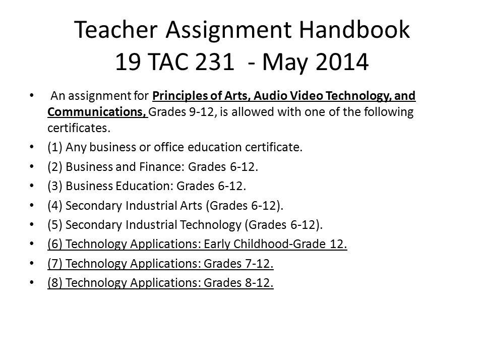 Teacher Assignment Handbook 19 TAC 231 - May 2014 §231.481.